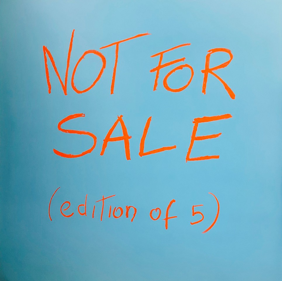 Daniele Sigalot ,   Not For Sale  ,  2018     39.5 x 39.5 inches